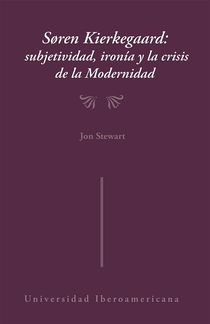 read the full review here soren kierkegaard subjetividad irona y la crisis de la modernidad